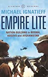 Ignatieff, Michael: Empire Lite: Nation Building in Bosnia, Kosovo, Afghanistan