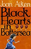 Joan Aiken: Black Hearts in Battersea (The Wolves of Willoughby Chase)