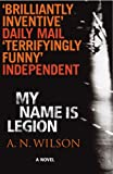 Wilson, A.N.: My Name is Legion