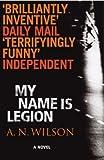 Wilson, A.N.: My Name is Legion