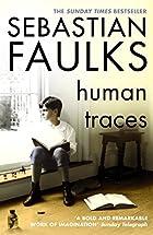 Human Traces by Sebastian Faulks
