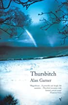 Thursbitch by Alan Garner