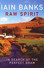 Raw Spirit: In Search of the Perfect Dram by…