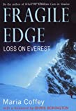 Coffey, Maria: Fragile Edge: Loss on Everest