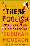 Deborah Moggach: These Foolish Things