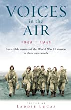 Voices In The Air 1939 - 1945 by Laddie…