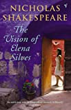 Nicholas Shakespeare: The Vision of Elena Silves