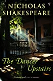 Nicholas Shakespeare: The Dancer Upstairs
