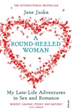 A Round-Heeled Woman by Jane Juska