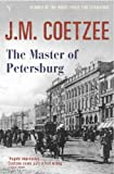 Coetzee, J. M.: The Master of Petersburg