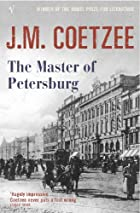 Master Of Petersburg by J M Coetzee