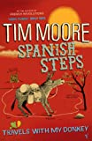 Moore, Tim: Spanish Steps : One Man and His Ass on the Pilgrim Way to Santiago