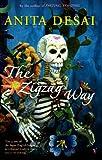 Desai, Anita: The Zigzag Way
