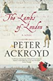 Ackroyd, Peter: The Lambs of London