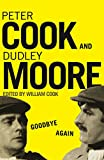 Cook, Peter: Goodbye Again: The Definitive Peter Cook and Dudley Moore