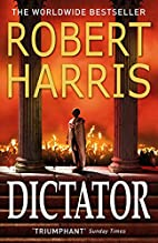 Dictator: (Cicero Trilogy 3) by Robert…