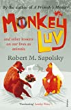 Sapolsky, Robert M.: Monkeyluv : And Other Essays on Our Lives As Animals