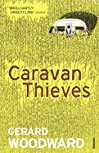 Caravan Thieves by Gerard Woodward