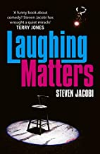 Laughing Matters by Steven Jacobi