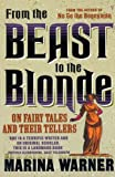 Marina Warner: From the Beast to the Blonde: On Fairy Tales and Their Tellers