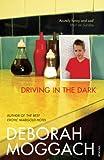 Moggach, Deborah: Driving in the Dark