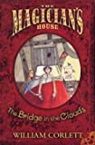 Corlett, William: The Bridge in the Clouds (The Magician's House, Book 4) (Magician's House Quartet)