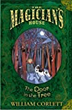 Corlett, William: The Door in the Tree (The Magician's House, Book 2) (Magician's House Quartet)