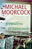 Moorcock, Michael: Jerusalem Commands : Between the Wars