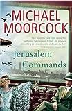 Moorcock, Michael: Jerusalem Commands: Between the Wars, Vol. 3: Pyat Quartet