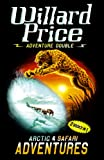 Price, Willard: Adventure Double : Arctic Adventure / Safari Adventure