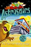 Cole, Stephen: Terror-Bird Trap (Astrosaurs)