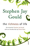 Gould, Stephen Jay: The Richness of Life: The Essential Stephen Jay Gould