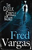 Vargas, Fred: Chalk Circle Man (Commissaire Adamsberg)