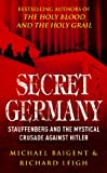 Baigent  Leigh Staff: Secret Germany
