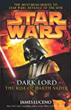 Luceno, James: Dark Lord: The Rise of Darth Vader (Star Wars (Arrow Books))