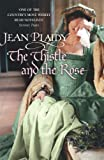 Plaidy, Jean: The Thistle and the Rose (Tudor Saga)