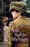 Plaidy, Jean: Royal Road to Fotheringay (Mary Stuart)