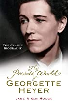 The Private World of Georgette Heyer by Jane…