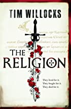 The Religion by Tim Willocks