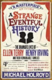 Holroyd, Michael: Strange Eventful History, a Ellen Terry and Henry Irving