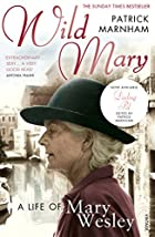 Wild Mary: the life of Mary Wesley by…