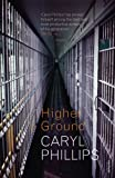 Phillips, Caryl: Higher Ground