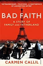 Bad Faith: A Forgotten History of Family and…