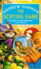 The Scrying Game by Andrew Harman