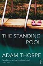 The Standing Pool by Adam Thorpe
