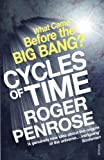 Penrose, Roger: Cycles of Time: An Extraordinary New View of the Universe