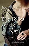 Plaidy, Jean: Follies of the King (Plantagenet Saga)