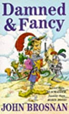 Damned and Fancy by John Brosnan