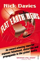 Flat Earth News: An Award-winning Reporter…