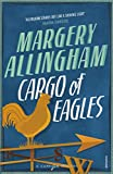 Allingham, Margery: Cargo of Eagles: A Campion Mystery
